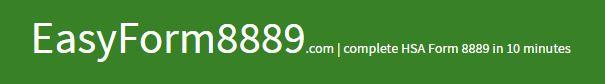 EasyForm8889.com - complete HSA Form 8889 in 10 minutes!